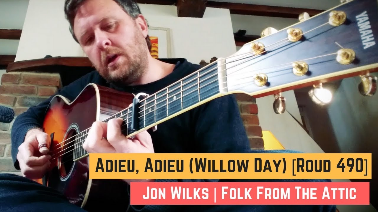 Jon Wilks sings Adieu, Adieu with minimal guitar accompaniement