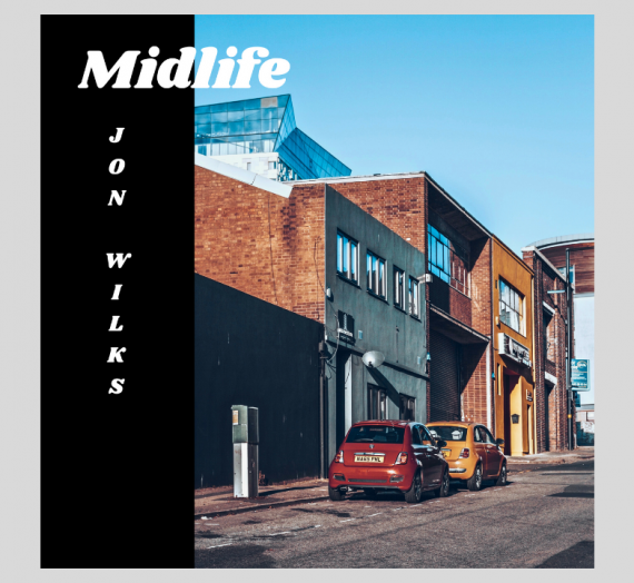 Midlife: An Album of Traditional, Industrial & Musical Songs from Birmingham & The Midlands