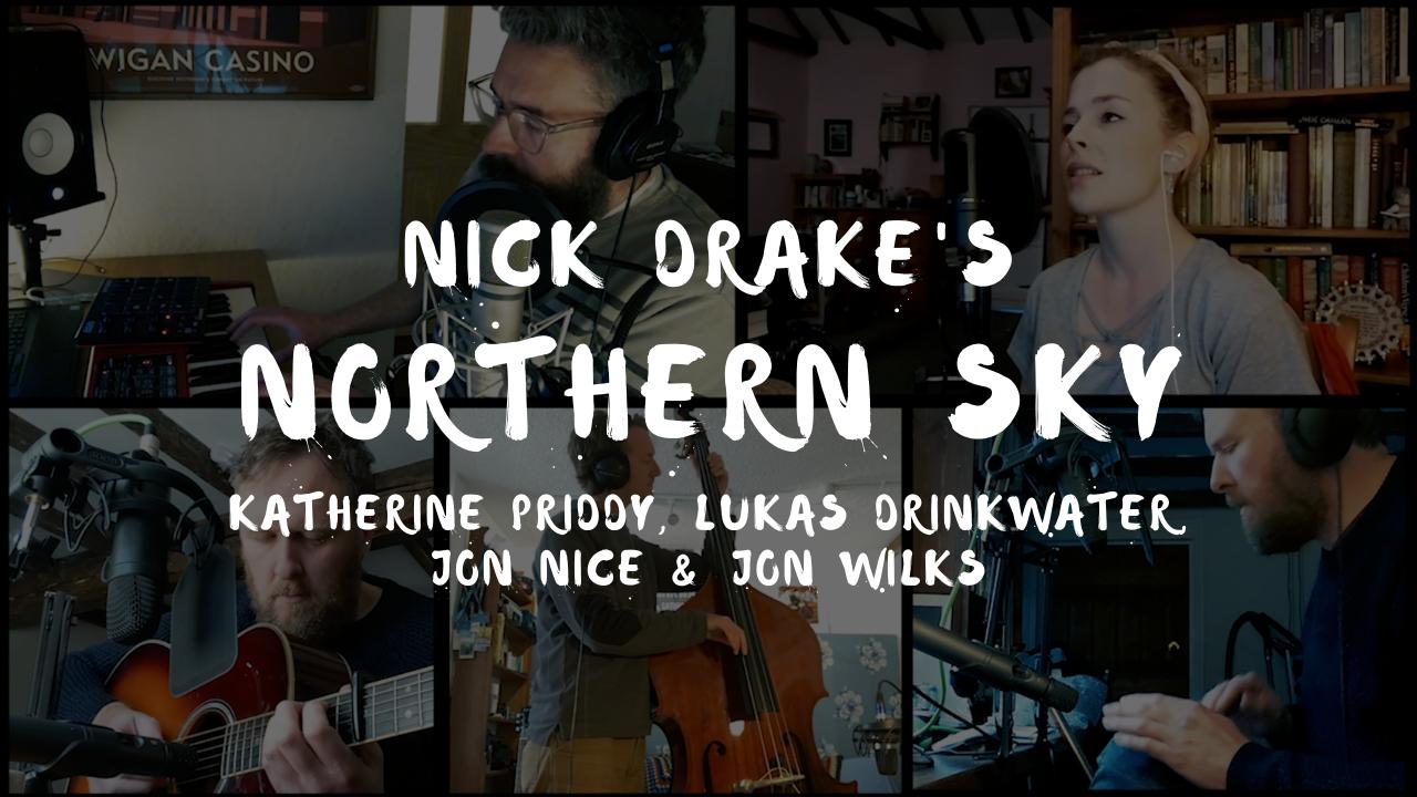 Nick Drake's Northern Sky – Katherine Priddy, Jon Wilks, Lukas Drinkwater & Jon Nice